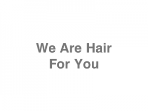 We Are Hair For You